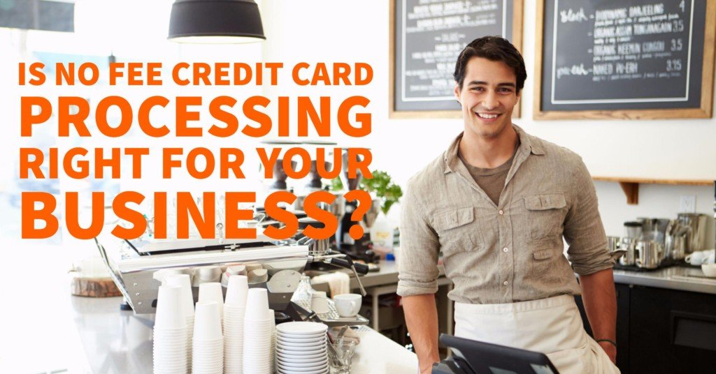 Is no fee credit card processing right for your business