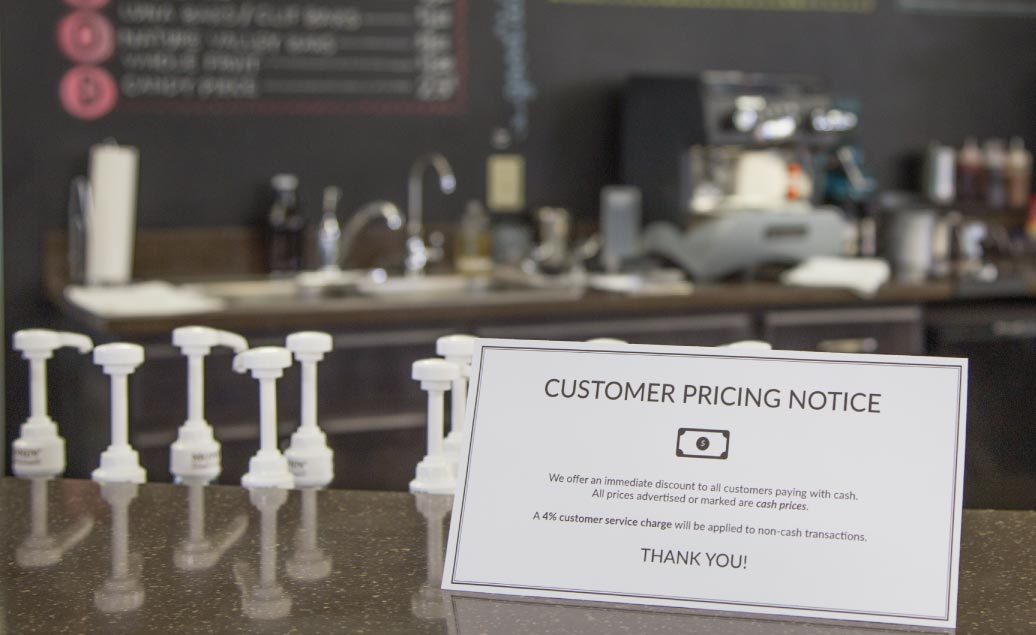A cash discount requires you to have appropriate signage to notify customers.