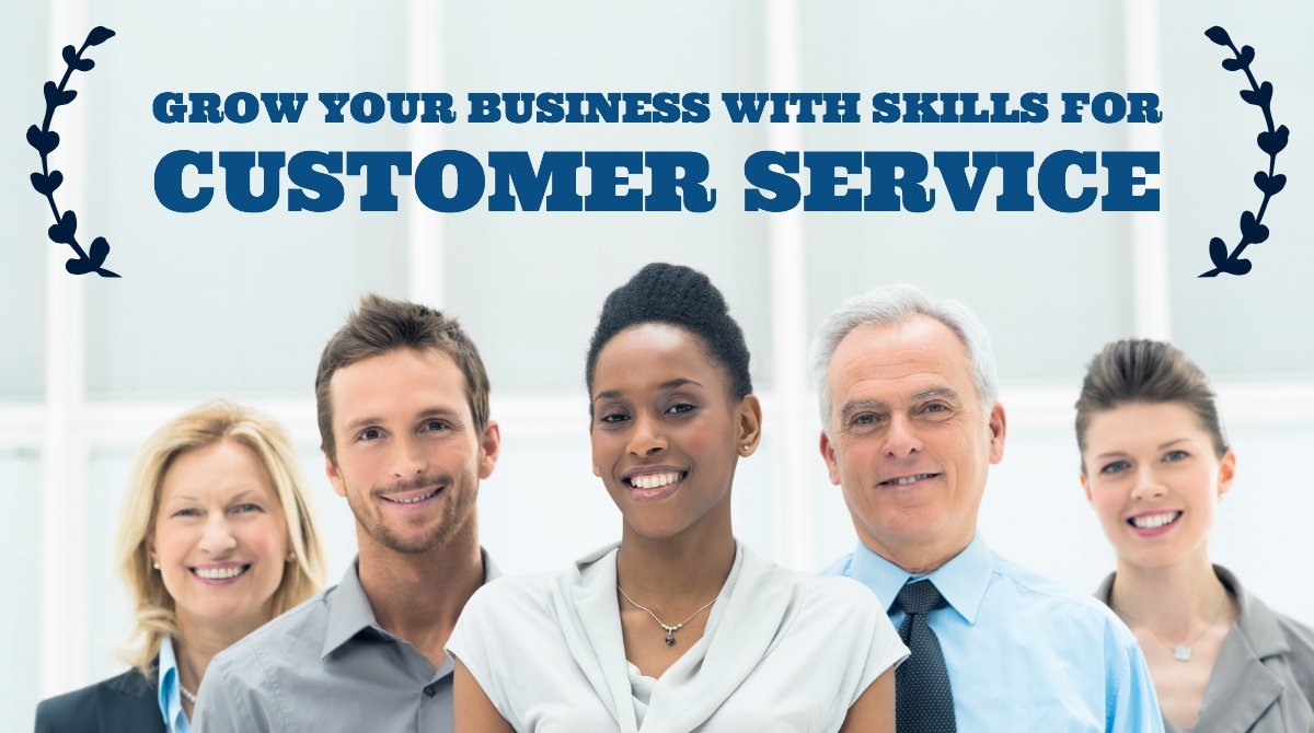skills for customer service will help your business grow