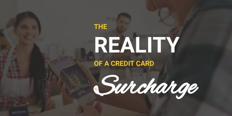 the reality of a credit card surcharge