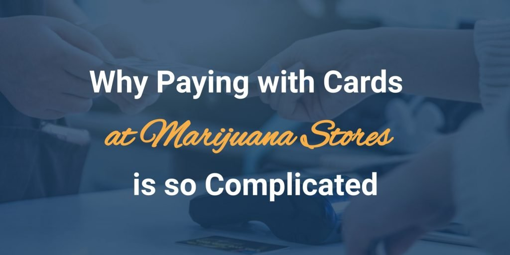 marijuana stores payments are complicated