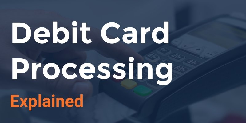 debit card processing explained