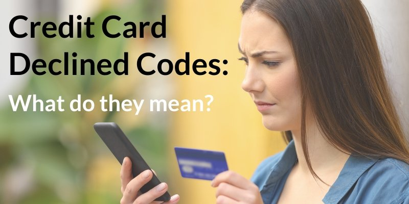 what do credit card declined codes mean